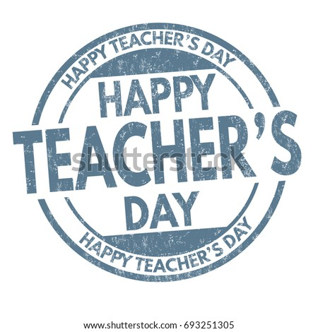 Happy teacher's day grunge rubber stamp on white background, vector illustration