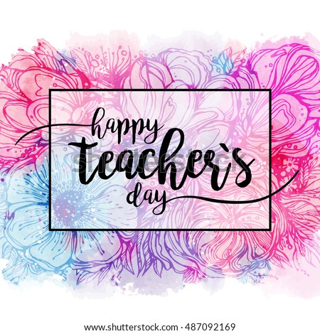 Happy Teacher's day - handdrawn typography poster with pink blue flowers bouquet. Vector art. Great design element for congratulation cards, banners and flyers.