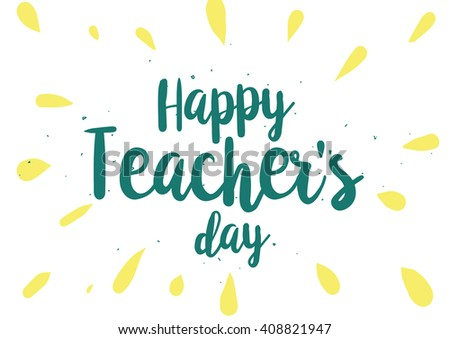 Happy teachers day inscription greeting card stock vector 408821947 happy teachers day inscription greeting card with calligraphy hand drawn lettering quote design m4hsunfo