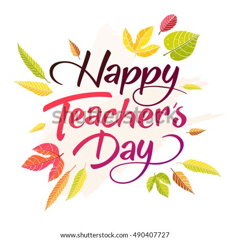 Happy teachers day vector lettering typography stock vector 2018 happy teachers day vector lettering typography design with autumn leaves for greeting card or m4hsunfo