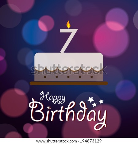 Happy 7th Birthday - Bokeh Vector Background with cake. - stock vector
