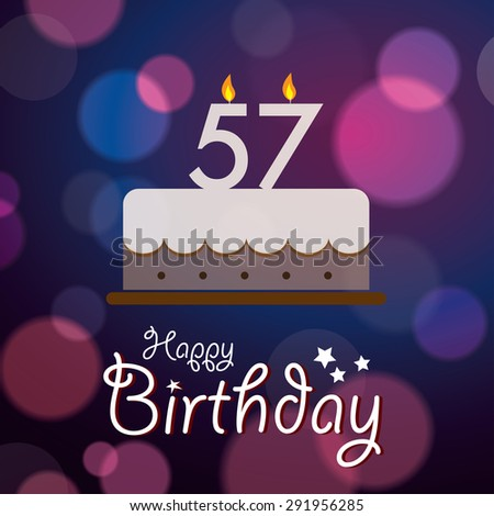 Happy 57th Birthday - Bokeh Vector Background with cake.  - stock vector