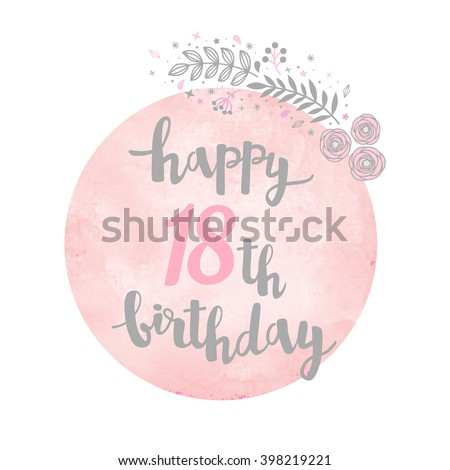 Happy 18th birthday greeting card floral stock vector 398219221 happy 18th birthday greeting card floral pattern watercolor background calligraphy lettering m4hsunfo