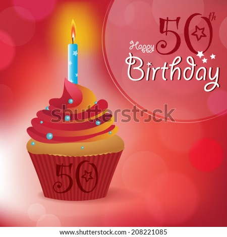Happy 50th Birthday greeting/ invitation/ message - Bokeh Vector Background with a candle on a cupcake  - stock vector
