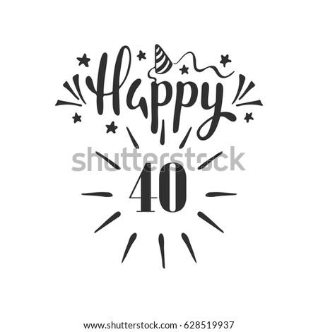 Happy 40th Birthday Lettering Hand Drawn Stock Vector