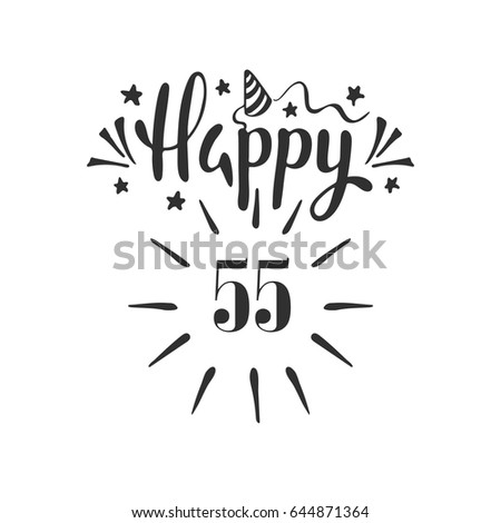 happy 55th birthday lettering hand drawn stock vector royalty free