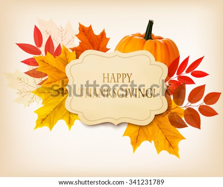Happy Thanksgiving background with colorful autumn leaves and a pumpkin. Vector. - stock vector