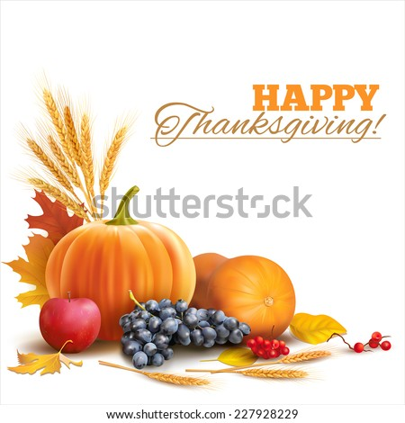 Happy Thanksgiving composition on white. Vector eps 10. - stock vector
