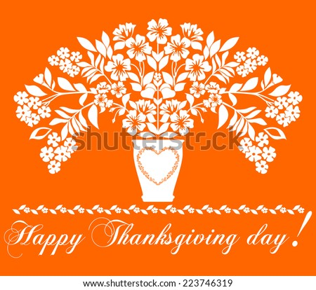 Happy Thanksgiving Day card. Bouquet of flowers in a vase . Vector Version.  - stock vector