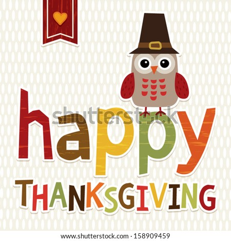 Happy Thanksgiving Day card design with cute owl in Pilgrim hat. Autumn or fall background. Great for cards, brochure cover, postcard; poster. See my folio for other designs and for JPEG version.  - stock vector