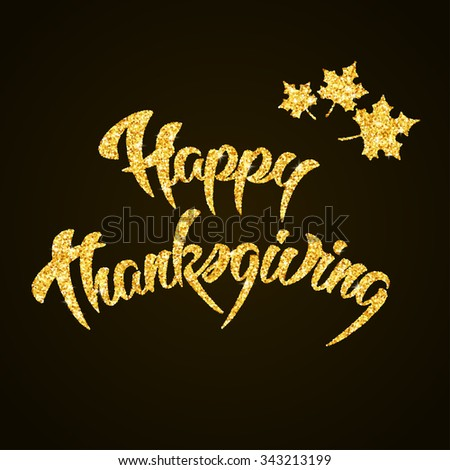 Happy Thanksgiving Day gold glitter hand lettering on black background greeting card - stock vector