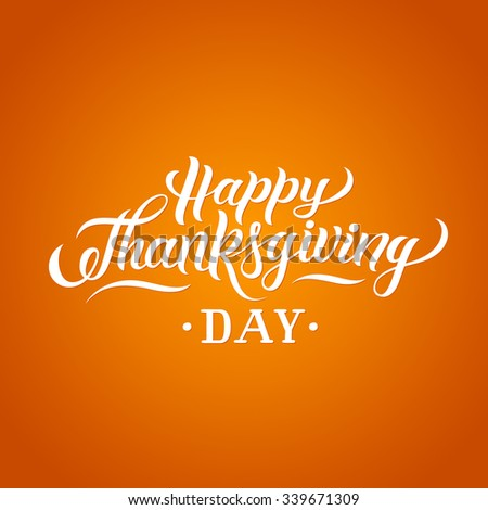 Happy Thanksgiving Day hand-lettering text. Handmade vector calligraphy on orange background - stock vector