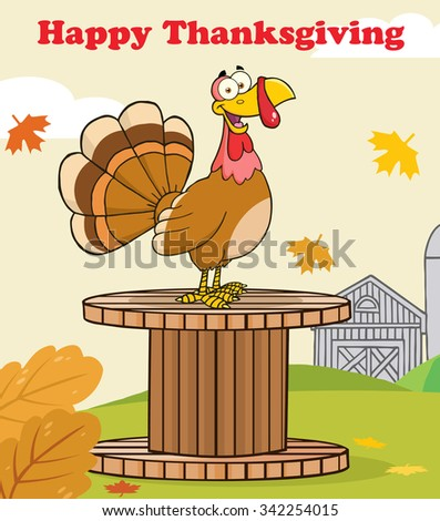 Happy Thanksgiving Greeting With Turkey Bird On A Giant Spool In A Barnyard. Vector Illustration Greeting Card - stock vector
