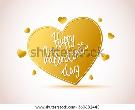 Happy Valentine's Day - beautiful lettering. Gold  Heart vector. Valentine's Day Greeting card. - stock vector