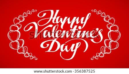 Happy Valentine's Day hand lettering - handmade calligraphy, vector - stock vector