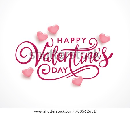 Happy Valentine's Day handwritten lettering design and 3D hearts