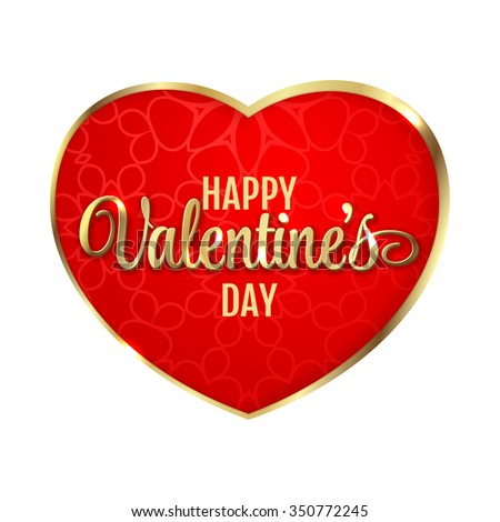 Happy Valentine's Day Hearts Vector Illustration. Gold lettering on red heart. White background.