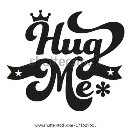 Happy Valentine's Day - Typography, hug me  - stock vector