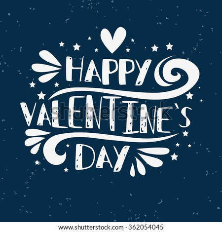 Happy Valentines Day card. Inspirational romantic typography.  - stock vector