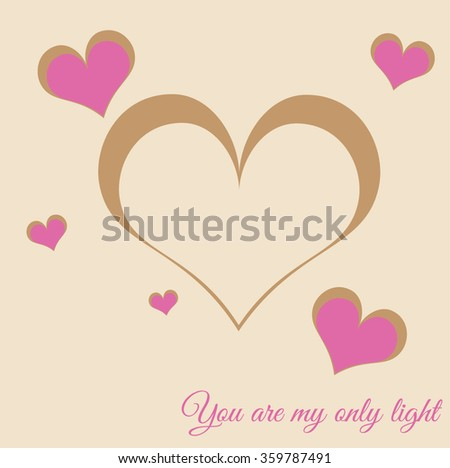 Happy Valentines Day celebration illustration with stylish heart shapes in brown and pink colors. You are my only light text message