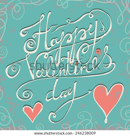 Happy Valentines day typographical holiday card. Used as greeting card or wedding invitation for your design. - stock vector