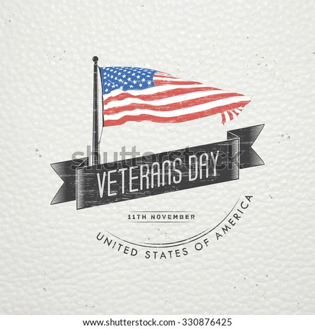Happy veterans day. Detailed elements. Old retro vintage grunge. Scratched, damaged, dirty effect. Typographic labels, stickers, logos and badges. Flat vector illustration - stock vector