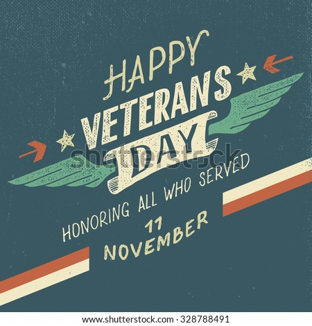 Happy Veterans day greeting card with hand-drawn typographic design in vintage style - stock vector