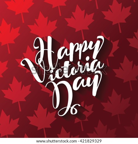 Happy Victoria Day card with maple leaves. EPS 10 vector. - stock vector