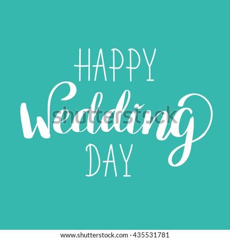 Happy wedding day handlettered sign calligraphy stock vector happy wedding day hand lettered sign calligraphy words for greeting cards wedding invitations m4hsunfo
