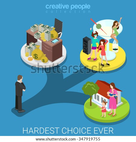 Hard choice flat 3d isometry isometric lifestyle concept web vector illustration. Businessman crossroads branch business money wealth rich, women sex, whoredom blunder fornication, family. - stock vector
