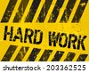 hard work sign, worn and grungy, vector scalable eps 10  - stock vector