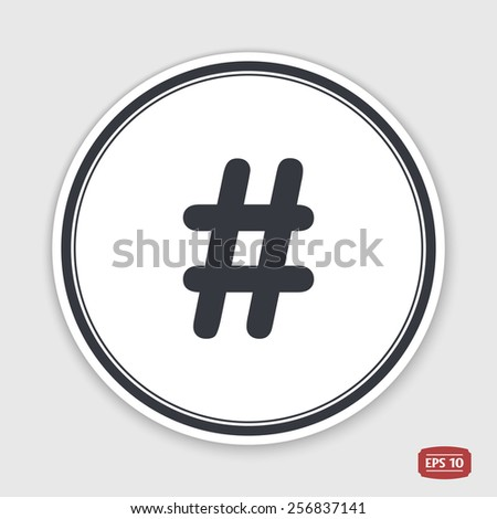 Hashtag sign icon. Flat design style. Made in vector illustration. Emblem or label with shadow. - stock vector