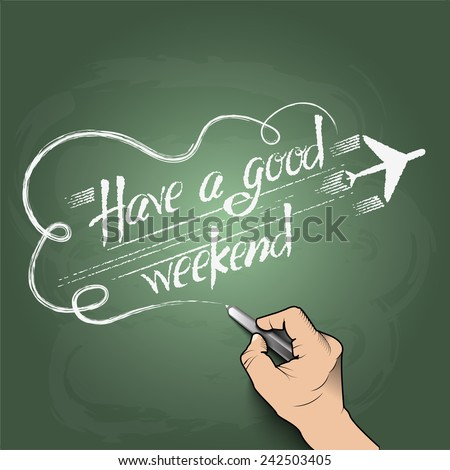 have a good weekend 3d hand writing on the chalkboard - stock vector