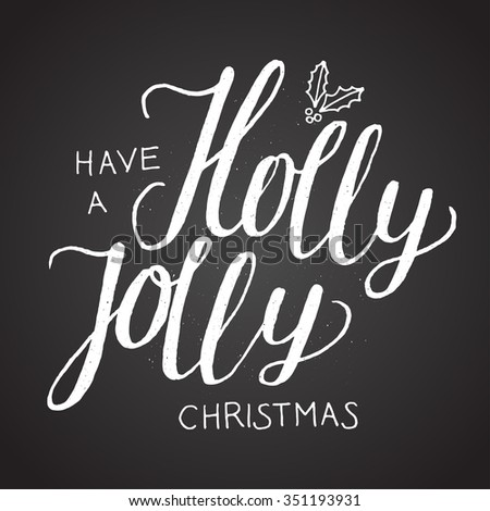 have a holly jolly Christmas. chalk on board handwriting - stock vector