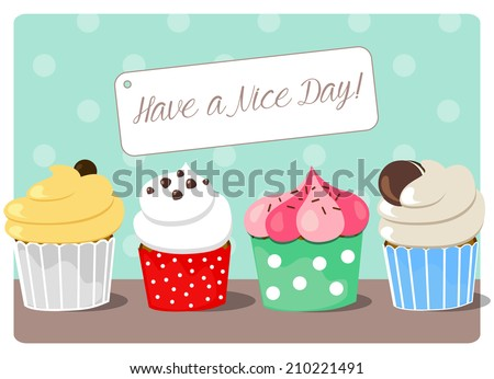 have a nice day card with some sweet cupcakes with different butter cream icing and decorations on a polka dot background - stock vector