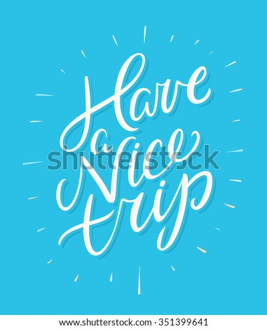 Have a nice trip. - stock vector