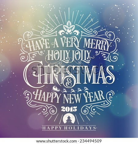 Have A Very Merry Holly Jolly Christmas And Happy New Year Typographical Background  - stock vector