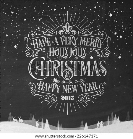 Have A Very Merry Holly Jolly Christmas And Happy New Year, Typographical Background On Blackboard With Chalk - stock vector