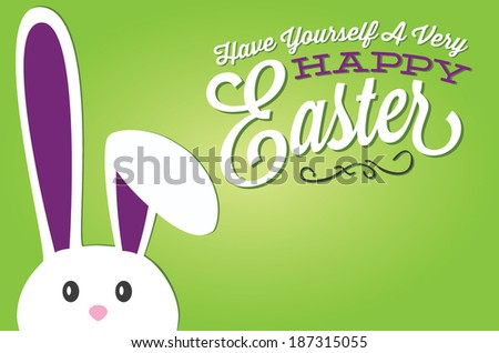 Have Yourself A Very Happy Easter | Easter Bunny Green Background Message - stock vector