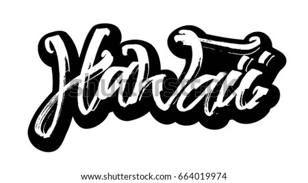 Hawaii sticker modern calligraphy hand lettering for silk screen printing