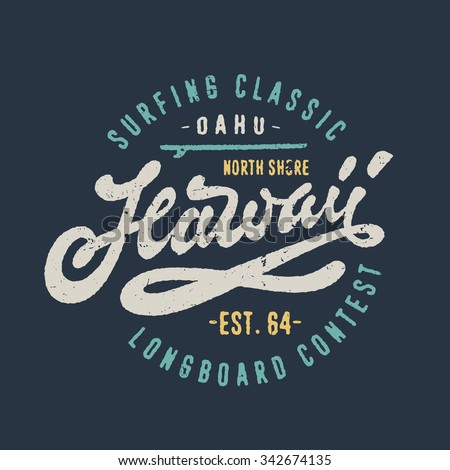 Hawaii Surfing Classic. Vintage Watercolor Hand lettered t shirt apparel fashion print. Retro old school tee graphics. Custom type design. Hand drawn typographic art.