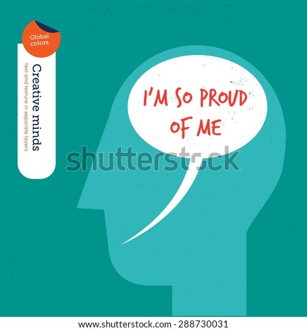 Head with speech bubble brain proud of me. Vector illustration Eps10 file. Global colors. Text and Texture in separate layers. - stock vector