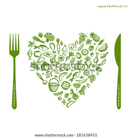 Healthy food concept, heart shape sketch for your design