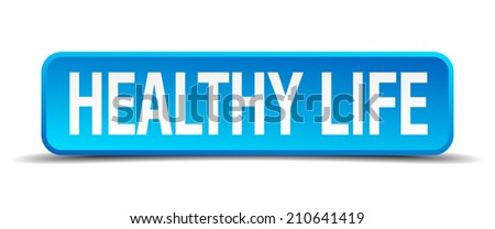 healthy life blue 3d realistic square isolated button - stock vector