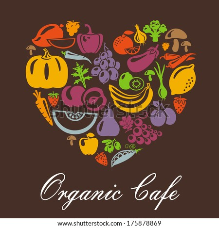 Heart shape with organic food icons. Vegetables and fruits. Organic cafe concept - stock vector