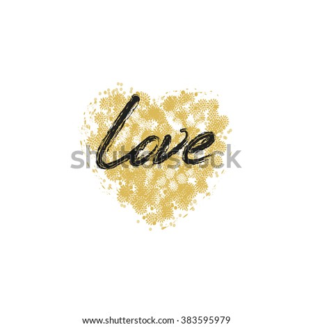 Heart Texture. Abstract golden floral heart shape with hand drawn lettering Love.  Heart background.  Isolated object on a white background. Design element for typography and textile products. - stock vector