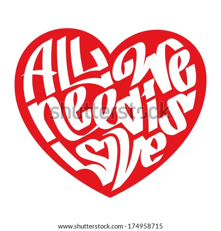 Heart typography. All we need is love. Urban style. Love typography. Graffiti. - stock vector