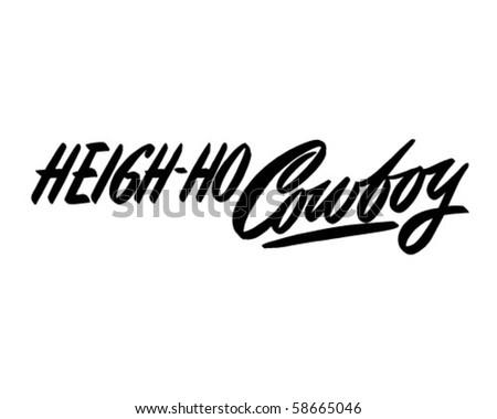 Heigh-Ho Cowboy - Ad Header - Retro Clip Art - stock vector
