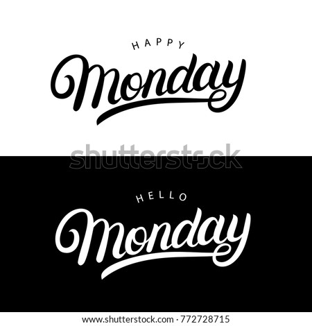 Hello And Happy Monday Hand Written Lettering Quotes For Posters,tee, Cards,  Invitations