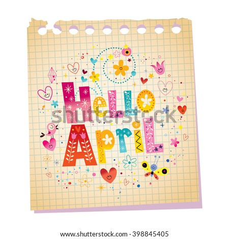 Hello April notepad paper message with unique hand lettering - stock vector